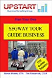 Segway Tour Guide Business (English Edition)