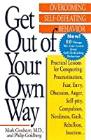 Get Out of Your Own Way: Overcoming Self-Defeating Behavior by Mark Goulston Philip Goldberg(1996-02-01)