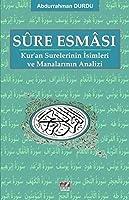 Sûre Esmâsi; Kur'an Surelerinin Isimleri ve Manalarinin Analizi