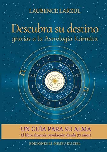 Descubra su destino gracias a la Astrología Kármica