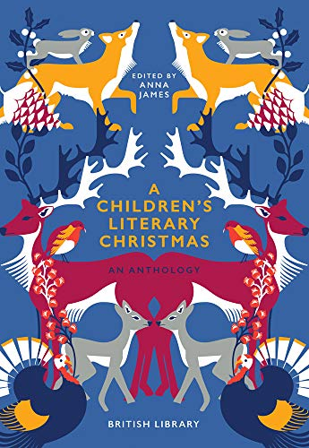 Compare Textbook Prices for A Children's Literary Christmas: An Anthology Illustrated Edition ISBN 9780712352796 by James, Anna