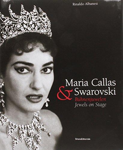 Maria Callas e Swarovski. Gioielli in scena. Catalogo della mostra (Firenze, 30 aprile-1 giugno 2005). Ediz. inglese e tedesca