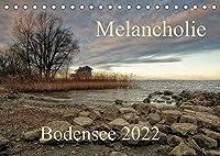 Melancholie-Bodensee 2022 (Tischkalender 2022 DIN A5 quer): Fantastische Bilder, harmonisch zusammengesetzt,praesentieren sie die Gegend um und am Bodensee (Monatskalender, 14 Seiten )