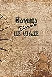 Gambia Diario De Viaje: 6x9 Diario de viaje I Libreta para listas de tareas I Regalo perfecto para tus vacaciones en Gambia