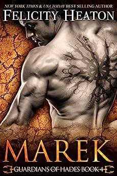 Marek (Guardians of Hades Romance Series Book 4) by [Felicity Heaton]