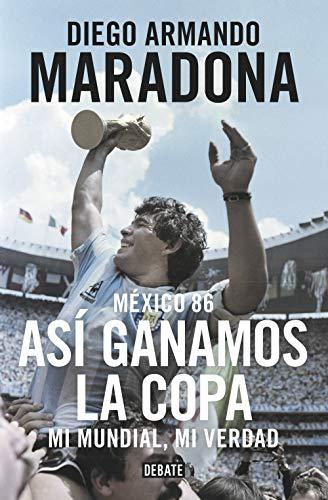 Maradona : tocado por Dios: Mi mundial, mi verdad