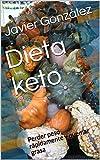 Dieta keto: Perder peso rápidamente y quemar grasa