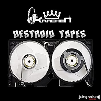 Destroid Tapes