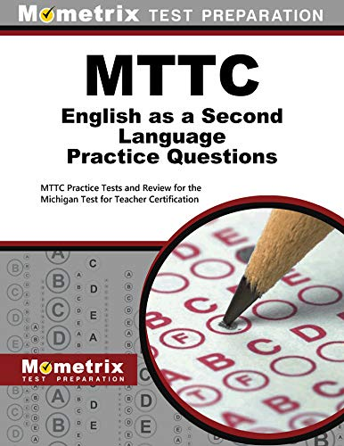 Compare Textbook Prices for MTTC English as a Second Language Practice Questions: MTTC Practice Tests and Exam Review for the Michigan Test for Teacher Certification  ISBN 9781516711857 by Mometrix Michigan Teacher Certification Test Team