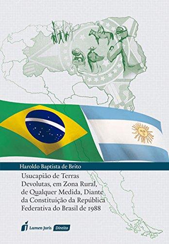 Usucapião de Terras Devolutas, em Zona Rural, de Qualquer Medida, Diante da Constituição da República Federativa do Brasil de 1988
