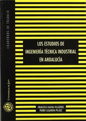 Los estudios de Ingeniería Técnica Industrial en Andalucía (Cuadernos de trabajo)
