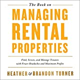 The Book on Managing Rental Properties: A Proven System for Finding, Screening, and Managi...