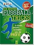 Die besten Fuballtricks - mit Trainingsposter: Dribbeln, passen, schieen wie die Profis