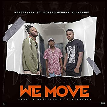 We Move (feat. Dosted Gennah & Imagine)