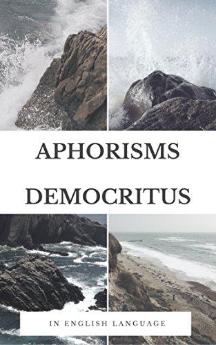 Aphorisms Democritus: ( Democrit )