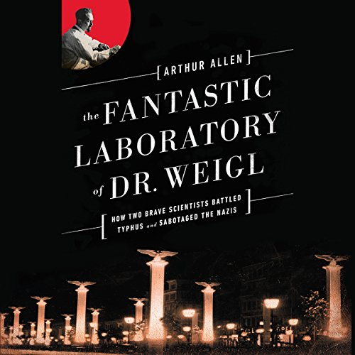 The Fantastic Laboratory of Dr. Weigl audiobook cover art