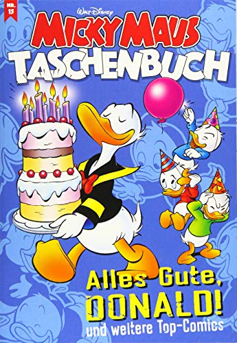 Micky Maus Taschenbuch 15: Alles Gute, Donald und weitere Top-Comics