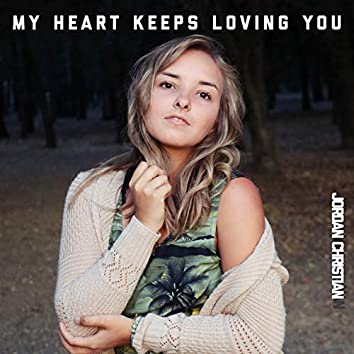 My Heart Keeps Loving You