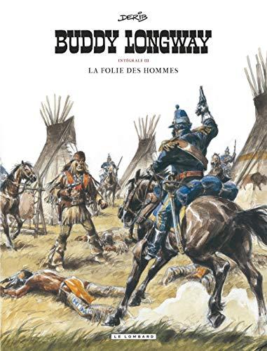 Intégrale Buddy Longway  - tome 3 - La folie des hommes