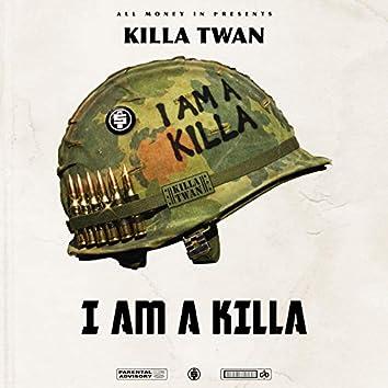 I Am a Killa