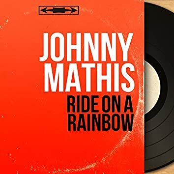 Ride on a Rainbow (feat. Glenn Osser and His Orchestra) [Stereo Version]