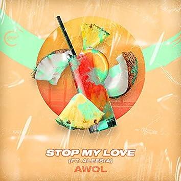 Stop My Love