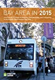 Bay Area in 2015: A ULI Survey of Views on Housing, Transportation, and Community in the Greater San Francisco Bay Area (Housing in America)