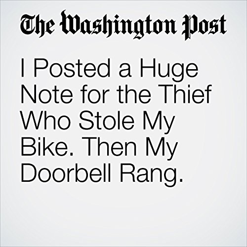 I Posted a Huge Note for the Thief Who Stole My Bike. Then My Doorbell Rang. copertina