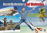 Bastelkalender: Auf Weltreise (Wandkalender 2022 DIN A4 quer): Mit eigenen Fotos, Schere und Klebstoff zu 12 Traumorten der Welt. Mitreisende gesucht. (Monatskalender, 14 Seiten )