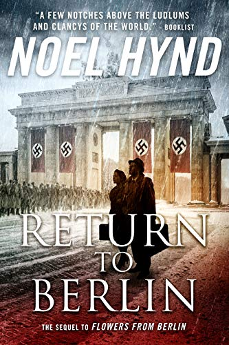 Return to Berlin: A Spy Story by [Noel Hynd]