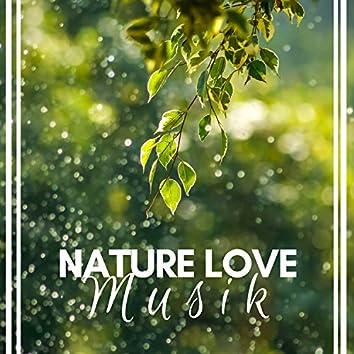Nature Love Musik - Entspannende Musik mit Klängen der Natur
