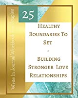 25 Healthy Boundaries To Set - Building Stronger Love Relationships - Write In Journal Workbook For Couples - Teal Gold