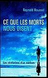 Ce Que Les Morts Nous Disent - Les révélations d'un médium - Éd. France loisirs - 01/01/2005