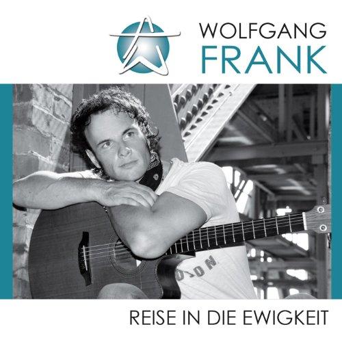 Reise in die Ewigkeit Wolfgang Frank [Explicit]