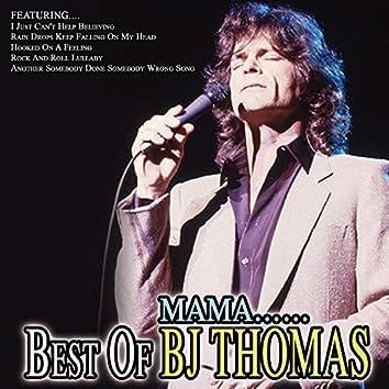 Mama... Best of B.J. Thomas
