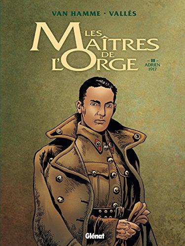 Les Maîtres de l'Orge - Tome 03 NE: Adrien, 1917