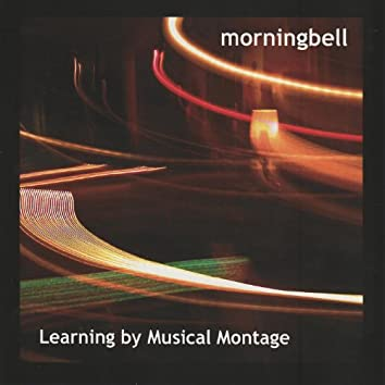 Learning By Musical Montage