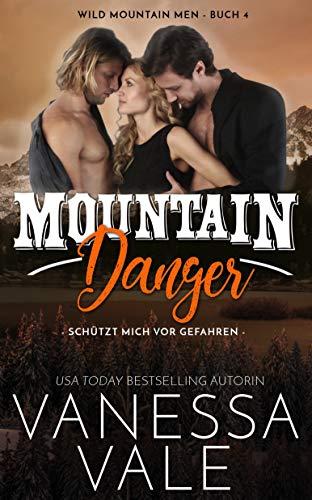 Mountain Danger - schützt mich vor Gefahren (Wild Mountain Men 4)