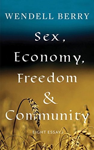 Sex, Economy, Freedom, & Community: Eight Essays (English Edition)