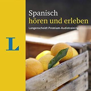 Spanisch hören und erleben     Langenscheidt Premium-Audiotraining              Autor:                                                                                                                                 Elisabeth Graf-Riemann                               Sprecher:                                                                                                                                 div.                      Spieldauer: 4 Std. und 47 Min.     82 Bewertungen     Gesamt 4,1