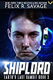 Shiplord: A First Contact Hard Sci-Fi Series (Earth's Last Gambit Book 3) (English Edition)