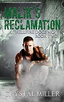 Malik's Reclamation: Hellfire Dogs MC #2 (Hellfire Dogs MC Series) by [Crystal Miller]