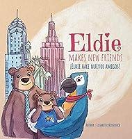 Eldie makes new friends! / Eldie hace nuevos amigos!