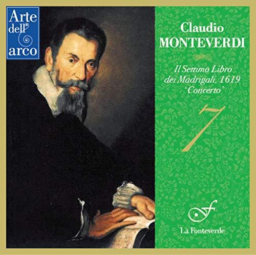 モンテヴェルディ : マドリガーレ集第7巻『コンチェルト』 (1619) / ラ・フォンテヴェルデ (Monteverdi : Il Settimo Libro dei Madrigali, 1619`Concerto' / La Fonteverde) [2CD] [国内プレス] [日本語帯・解説付] [歌詞対訳付]