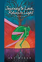 Journey to Love, Return to Light: A Memoir
