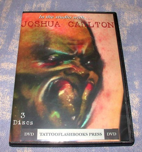 In the Studio with Joshua Carlton Volume 1 Advanced Tattooing Techniques: A Guide to Tattoo Realism Instructional 3-DVD Set