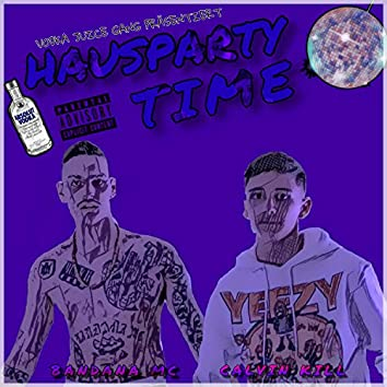 Hausparty Time (feat. Calvin Kill)