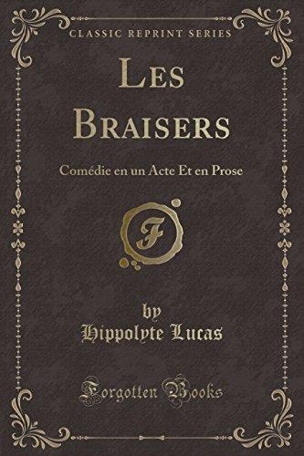 Les Braisers: Comédie en un Acte Et en Prose (Classic Reprint)