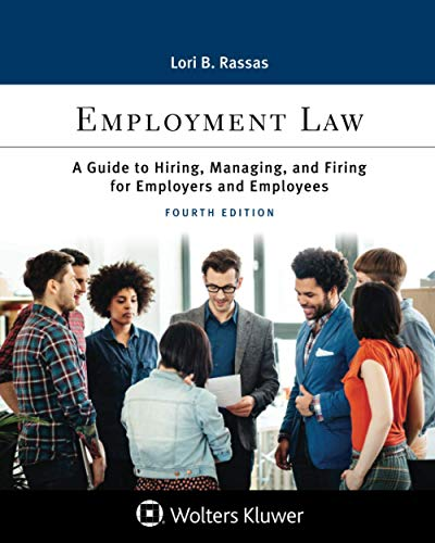Compare Textbook Prices for Employment Law: A Guide to Hiring, Managing, and Firing for Employers and Employees Aspen Paralegal 4 Edition ISBN 9781543815436 by Rassas, Lori B.
