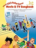 Alfred's Kid's Guitar Course Movie and TV Songbook...